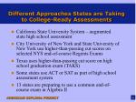 different approaches states are taking to college ready assessments