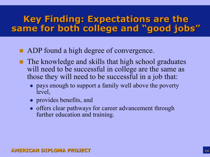 "Key Finding: Expectations are the same for both college and ""good jobs"""