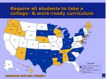 require all students to take a college work ready curriculum
