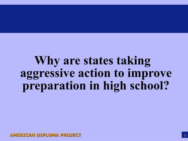 Why are states taking aggressive action to improve preparation in high school?