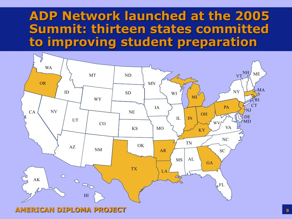 ADP Network launched at the 2005 Summit: thirteen states committed to improving student preparation