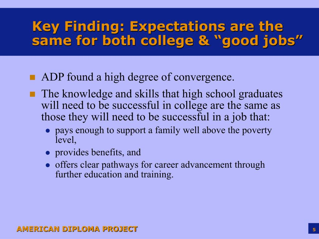 "Key Finding: Expectations are the same for both college & ""good jobs"""