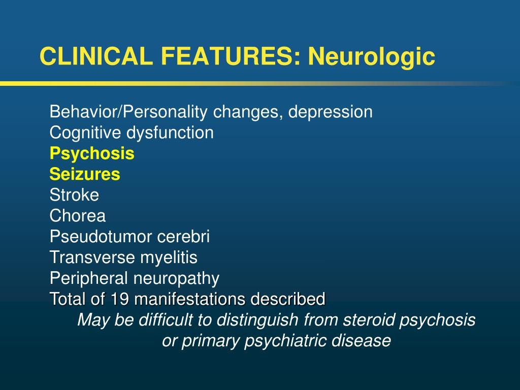CLINICAL FEATURES: Neurologic