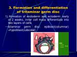 3 formation and differentiation of trilaminar germ disc