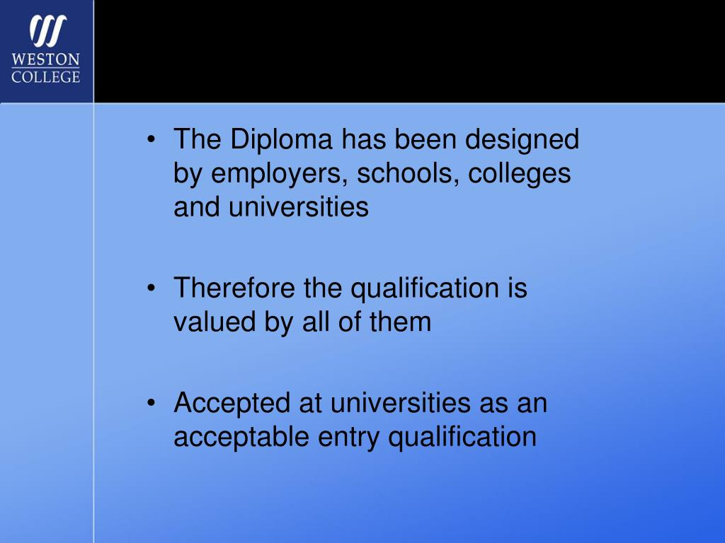 The Diploma has been designed by employers, schools, colleges and universities