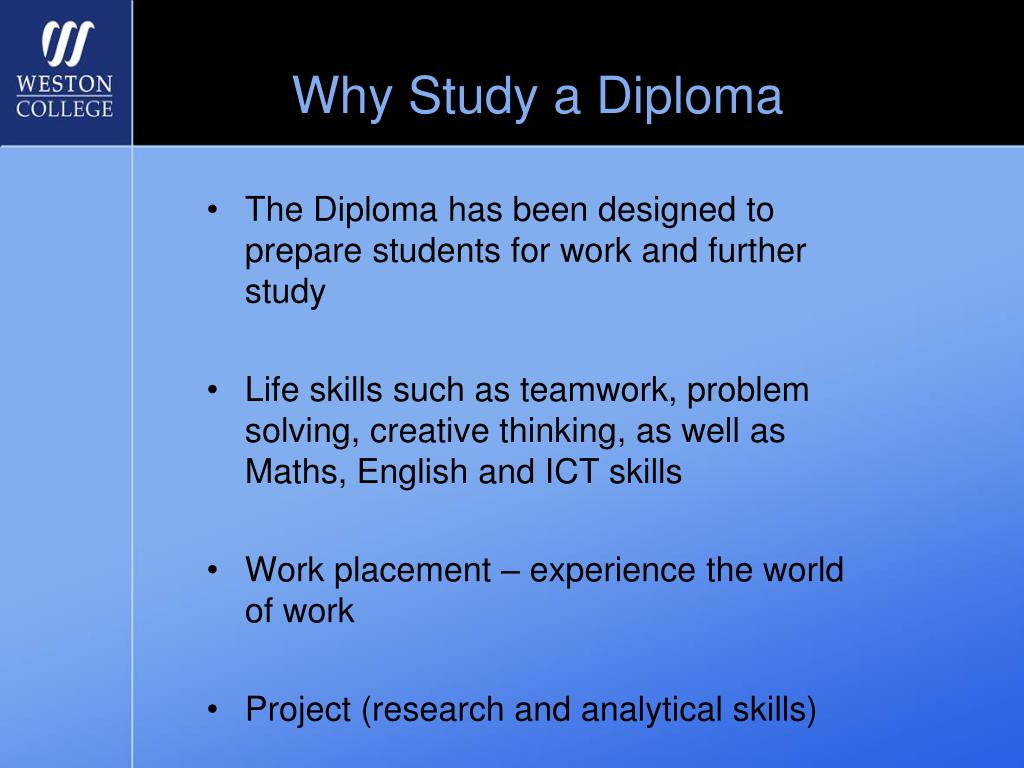 Why Study a Diploma