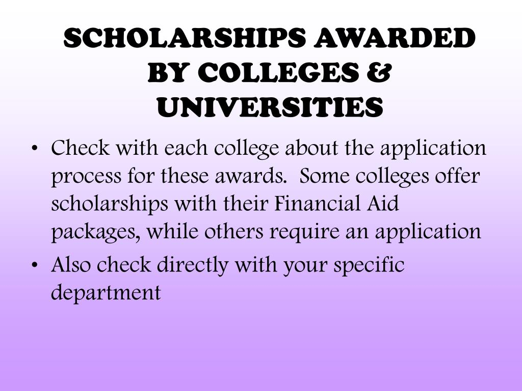 SCHOLARSHIPS AWARDED BY COLLEGES & UNIVERSITIES