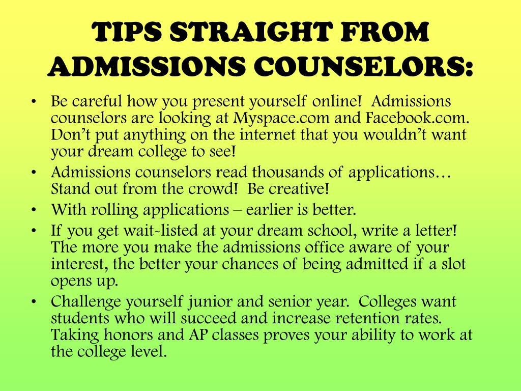 TIPS STRAIGHT FROM ADMISSIONS COUNSELORS: