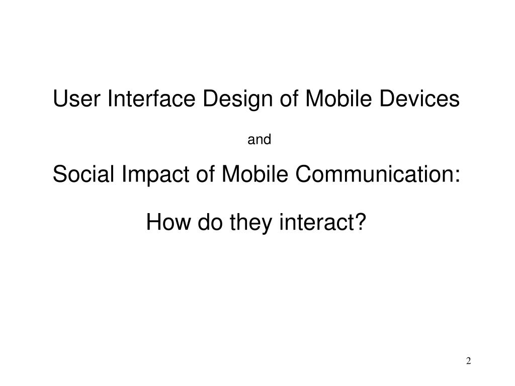 User Interface Design of Mobile Devices