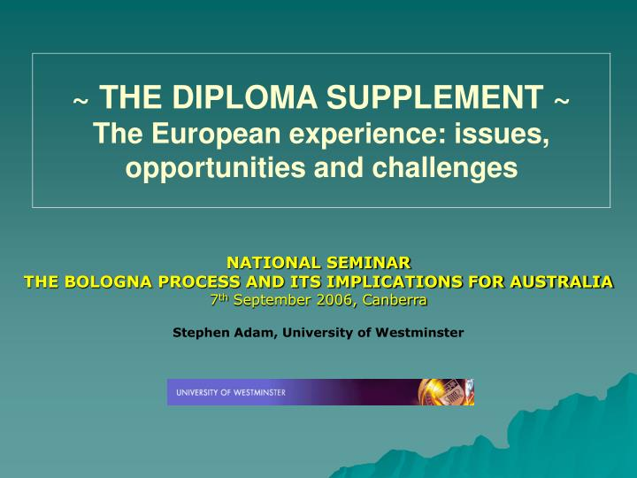 The diploma supplement the european experience issues opportunities and challenges