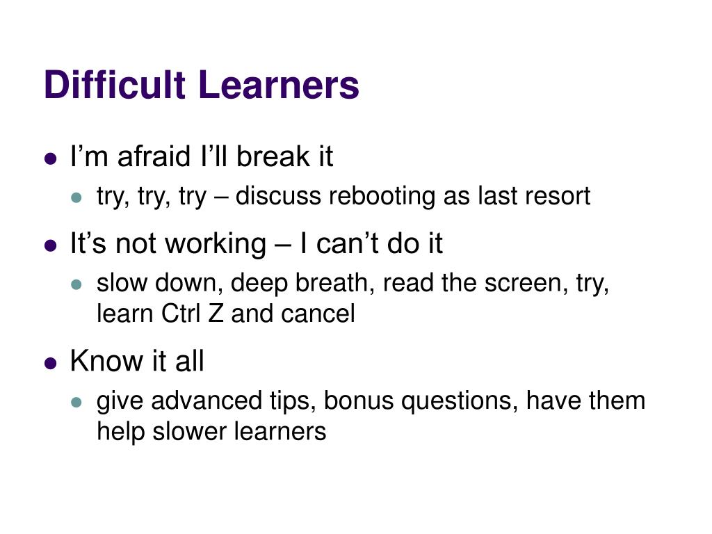 Difficult Learners