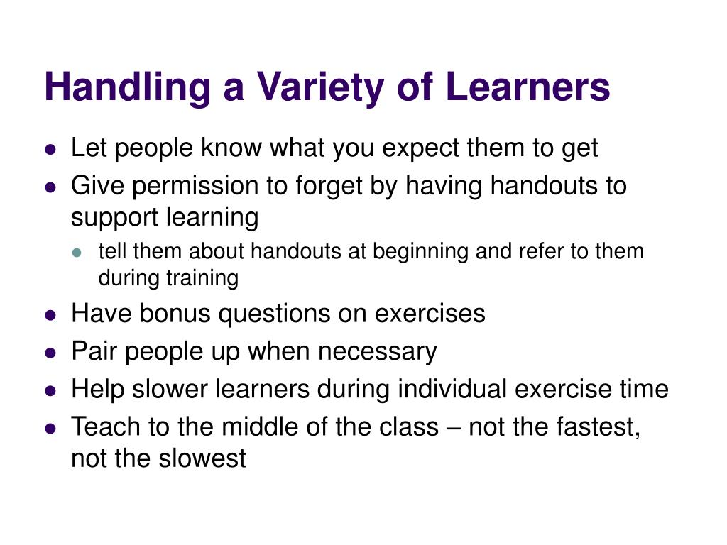 Handling a Variety of Learners