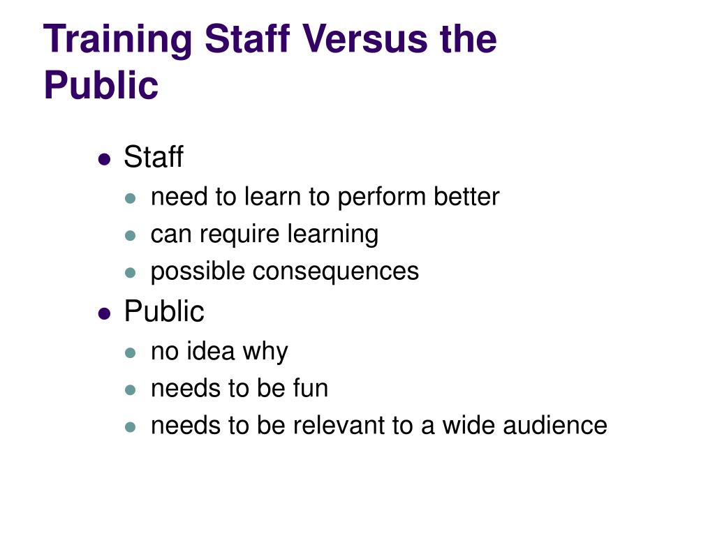 Training Staff Versus the Public