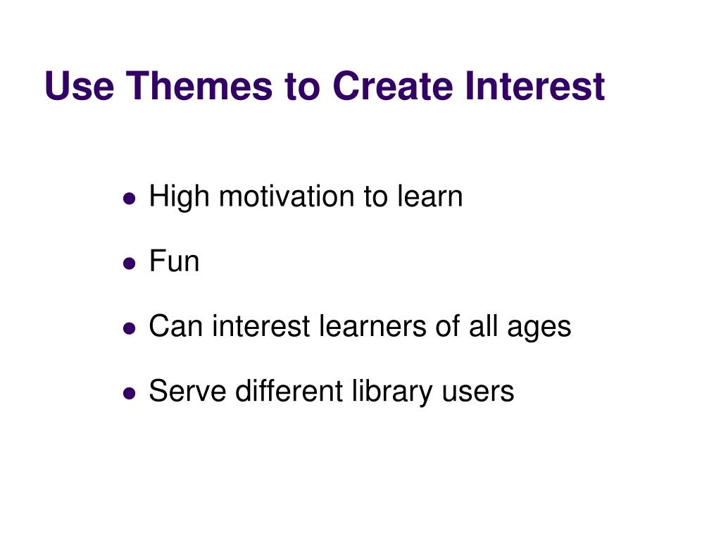 Use Themes to Create Interest