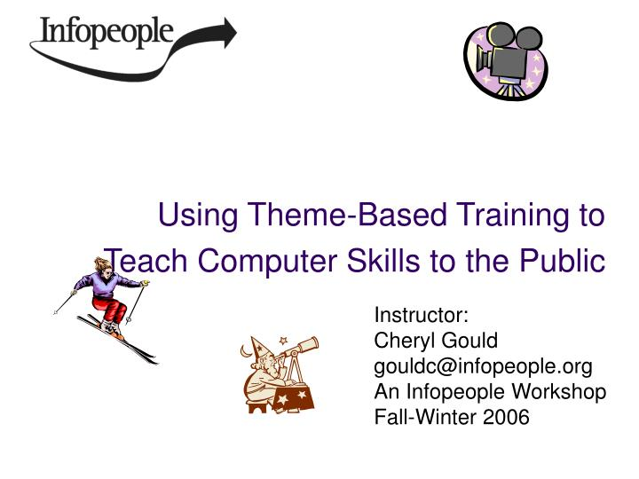 Using theme based training to teach computer skills to the public