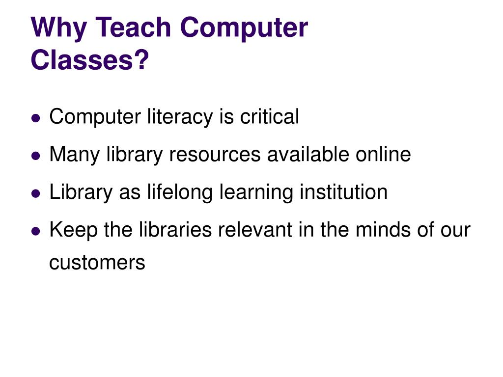 Why Teach Computer Classes?