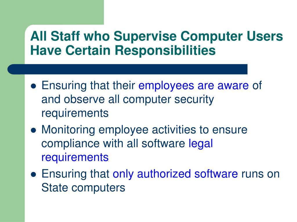 All Staff who Supervise Computer Users Have Certain Responsibilities