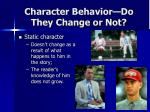 character behavior do they change or not