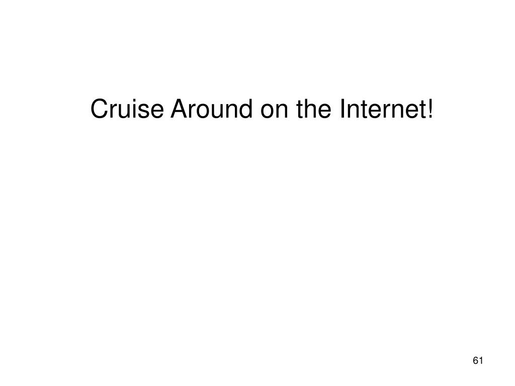 Cruise Around on the Internet!