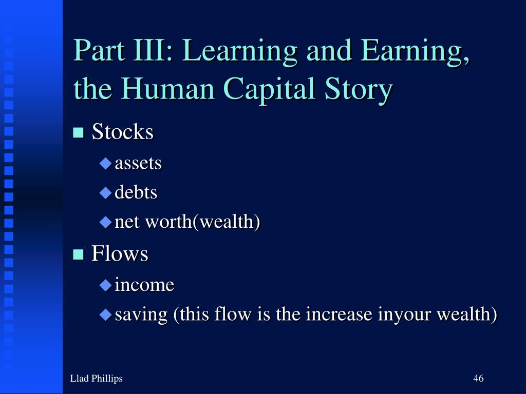 Part III: Learning and Earning, the Human Capital Story