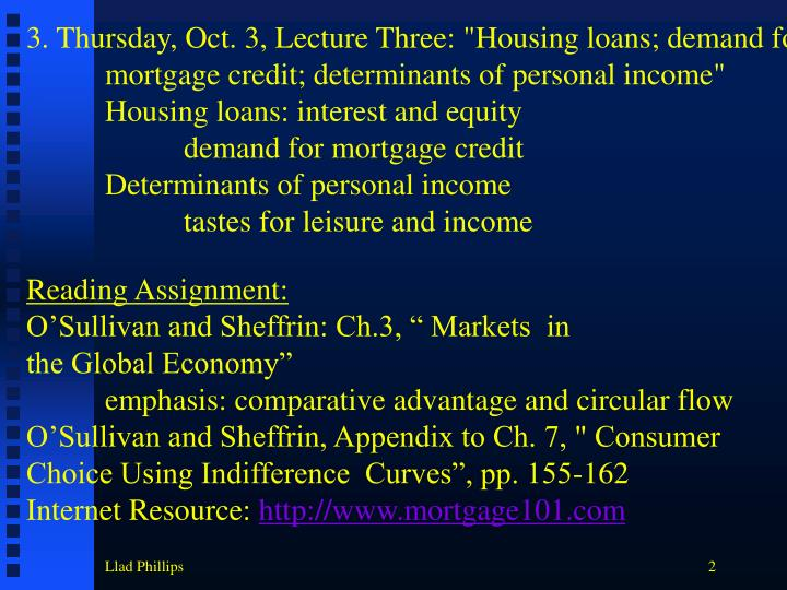 "3. Thursday, Oct. 3, Lecture Three: ""Housing loans; demand for"