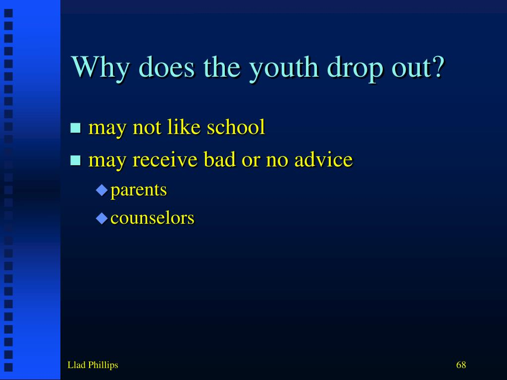 Why does the youth drop out?