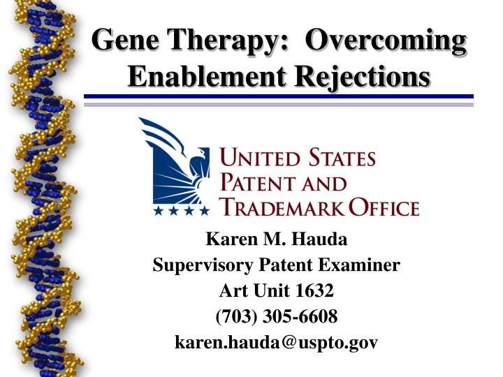 Gene therapy overcoming enablement rejections l.jpg