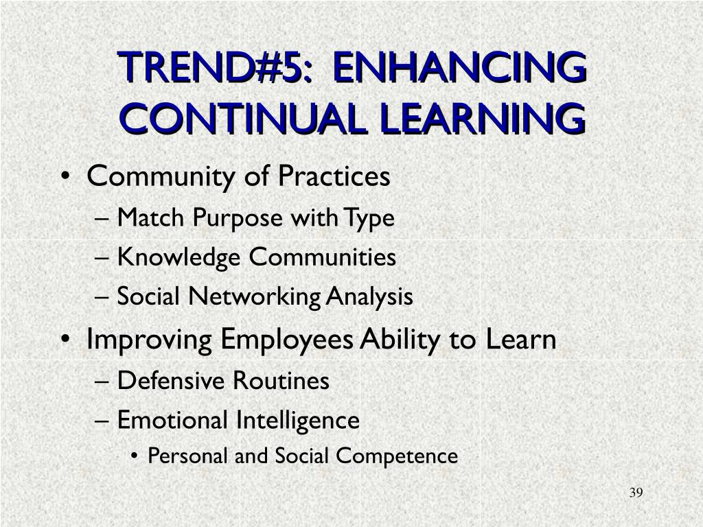 TREND#5:  ENHANCING CONTINUAL LEARNING