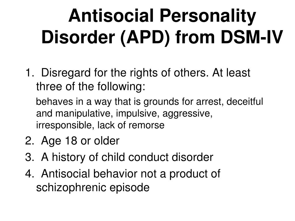 Antisocial Personality Disorder (APD) from DSM-IV