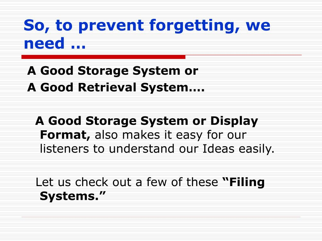 So, to prevent forgetting, we need …