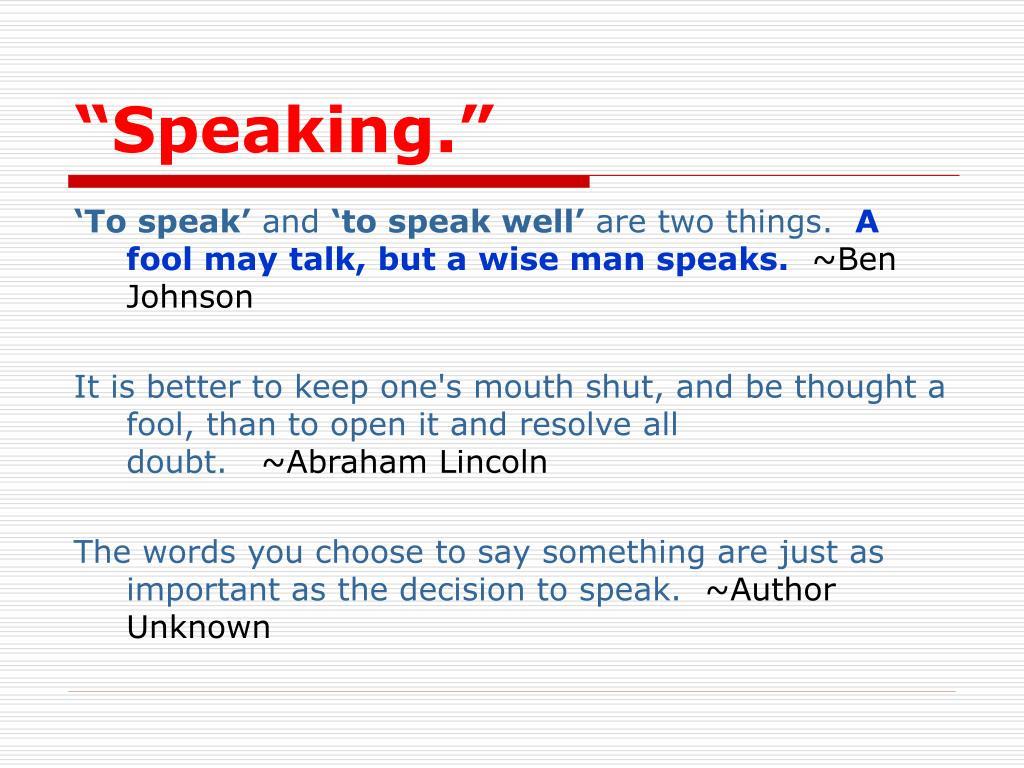 """""""Speaking."""""""