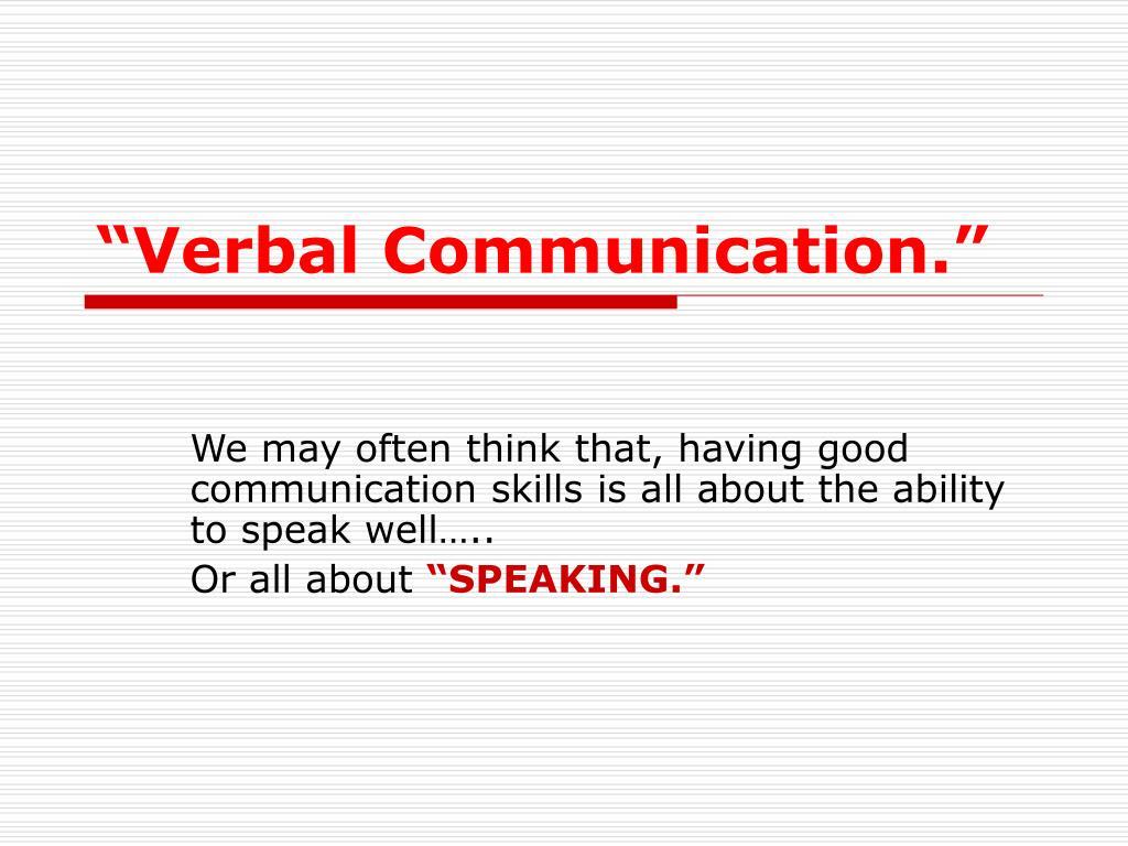 """Verbal Communication."""