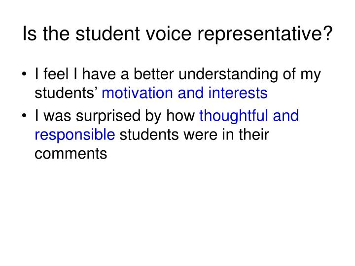 Is the student voice representative?