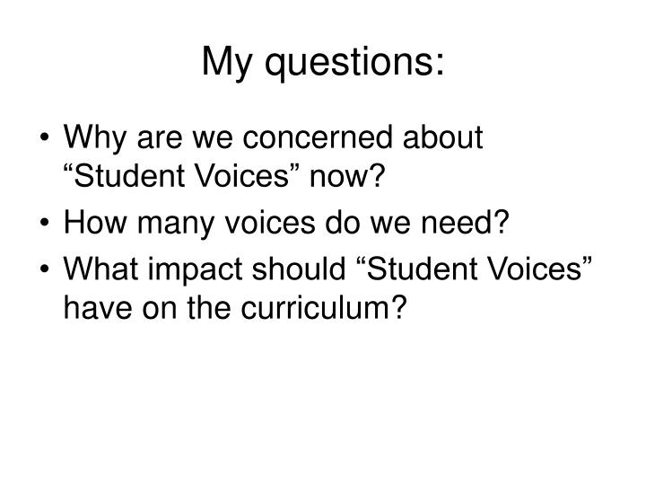 My questions:
