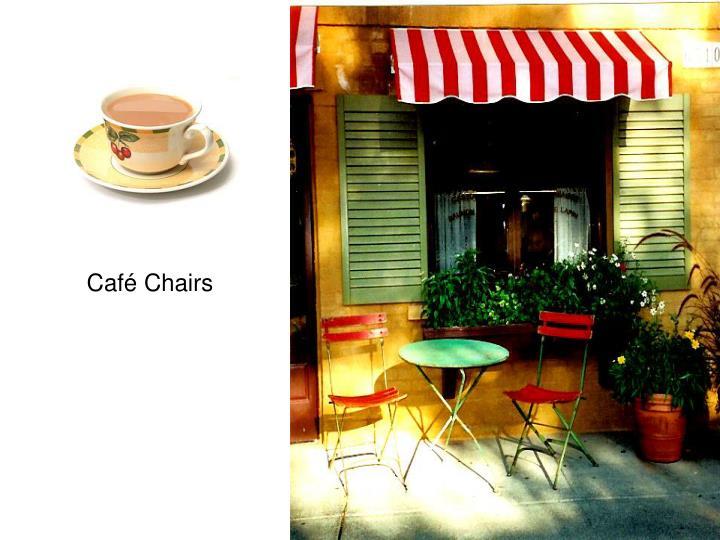 Café Chairs