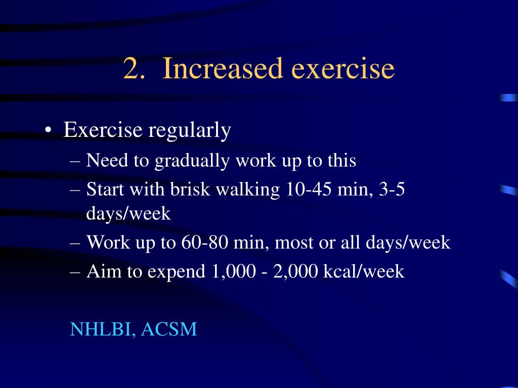 2.  Increased exercise