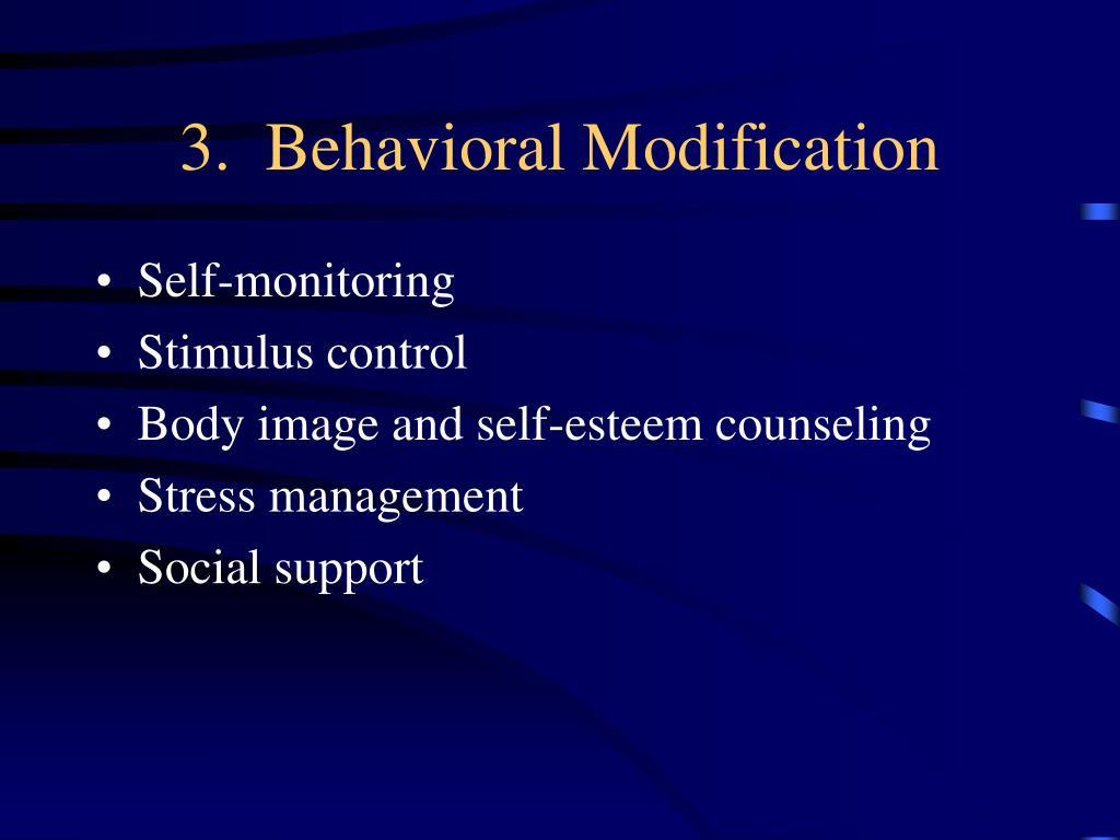 3.  Behavioral Modification