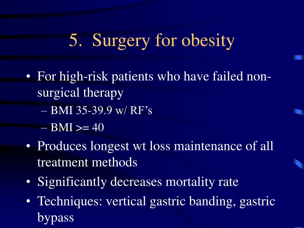 5.  Surgery for obesity
