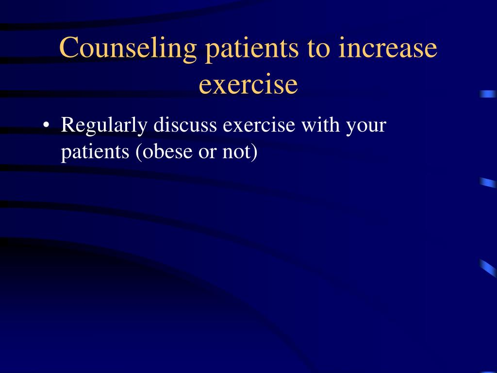 Counseling patients to increase exercise