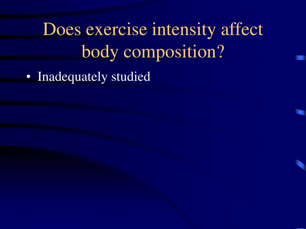 Does exercise intensity affect body composition?