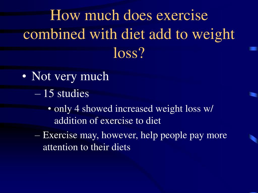 How much does exercise combined with diet add to weight loss?