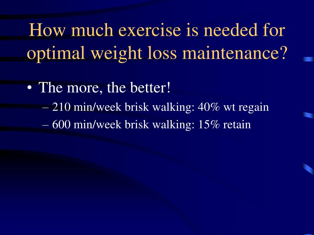 How much exercise is needed for optimal weight loss maintenance?