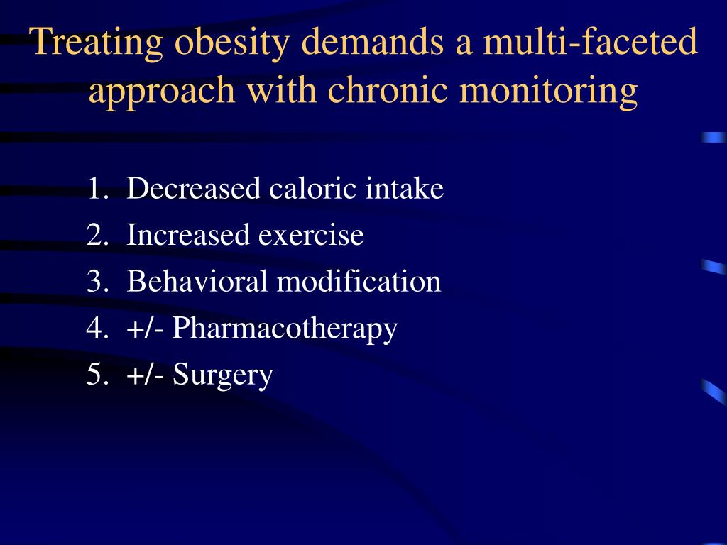 Treating obesity demands a multi-faceted approach with chronic monitoring