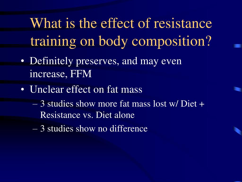 What is the effect of resistance training on body composition?