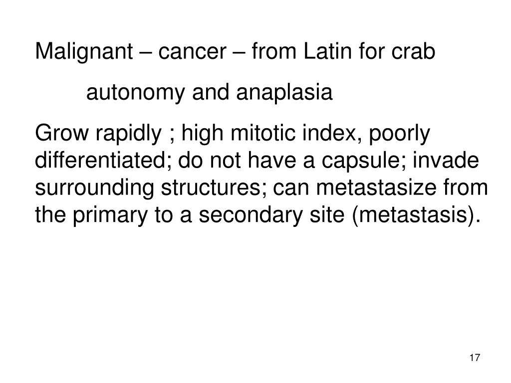 Malignant – cancer – from Latin for crab