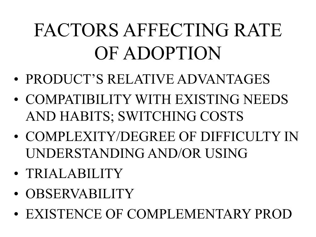 FACTORS AFFECTING RATE OF ADOPTION