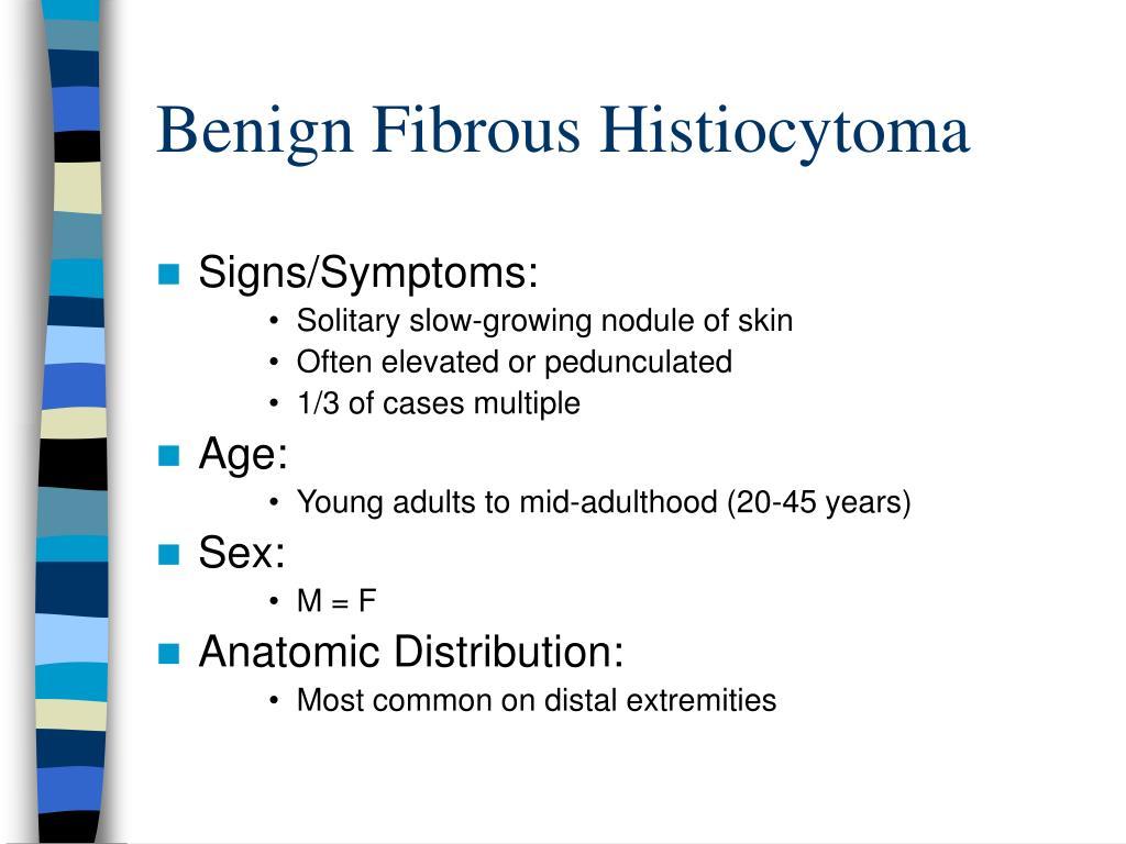 Benign Fibrous Histiocytoma