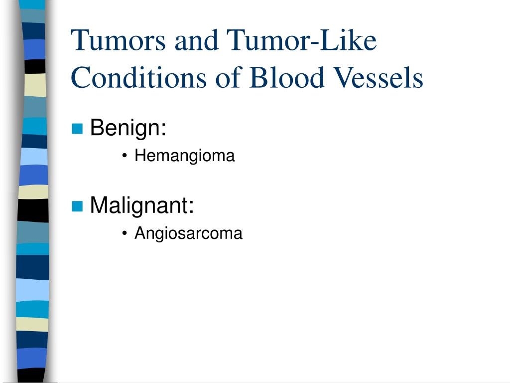 Tumors and Tumor-Like Conditions of Blood Vessels