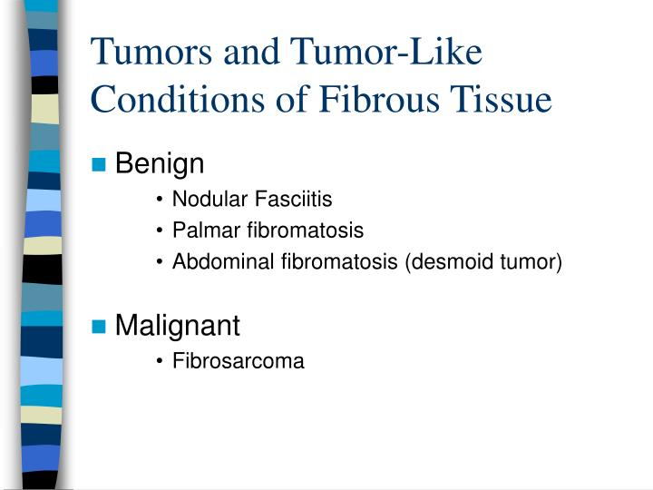 Tumors and tumor like conditions of fibrous tissue