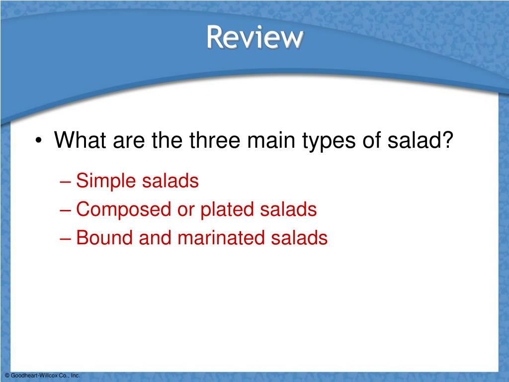 What are the three main types of salad?